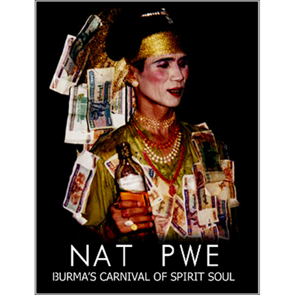 DVD - Nat Pwe: Burma's Carnival of Spirit Soul