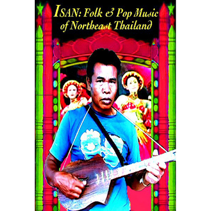 DVD - ISAN: Folk and Pop Music of Northeast Thailand