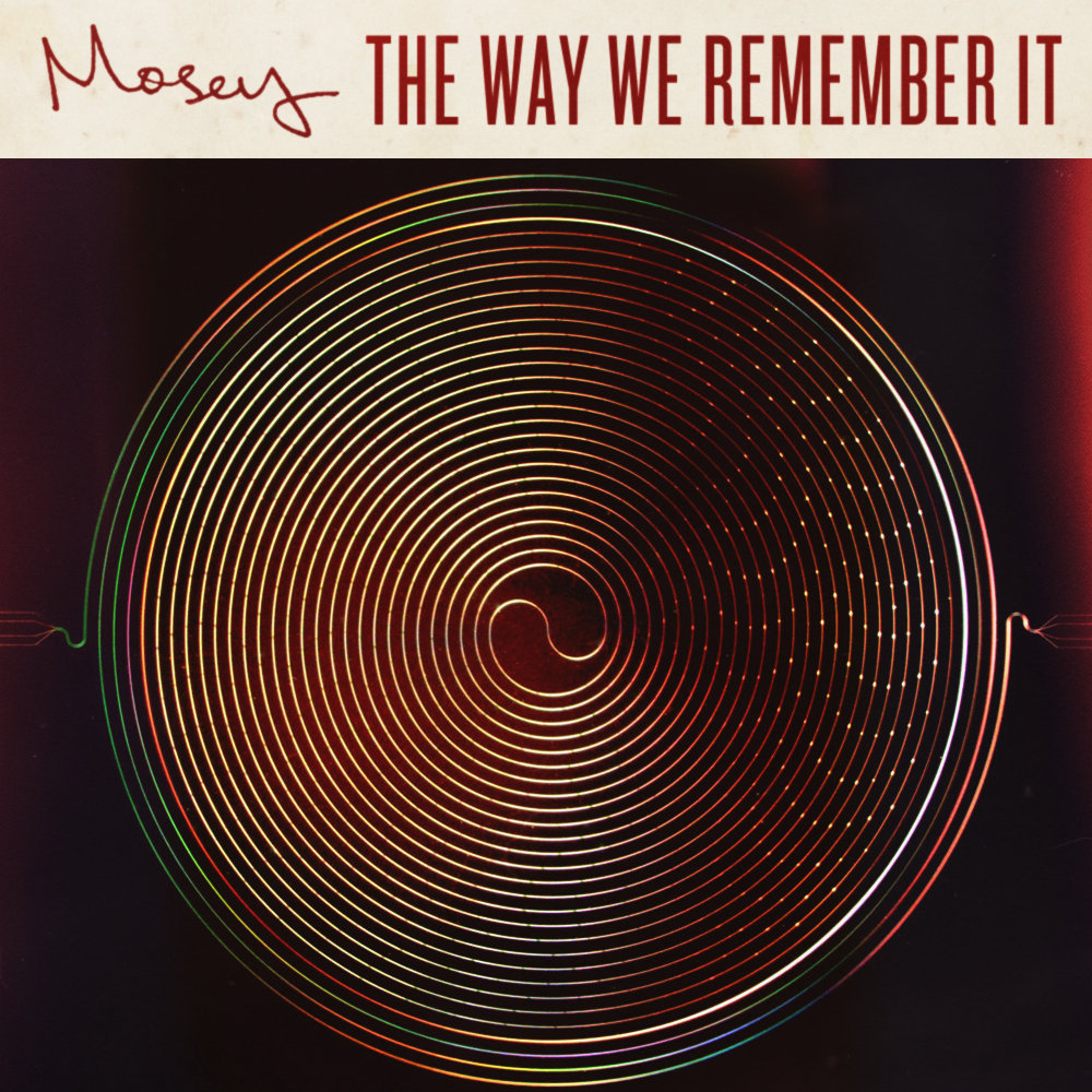 Mosey - The Way We Remember It