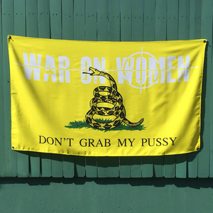 War On Women 'Don't Grab My Pussy' Banner