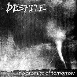 Despite:No Promise Of Tomorrow CD