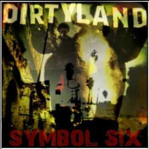 Symbol Six: Dirtyland LP (Out of print!)