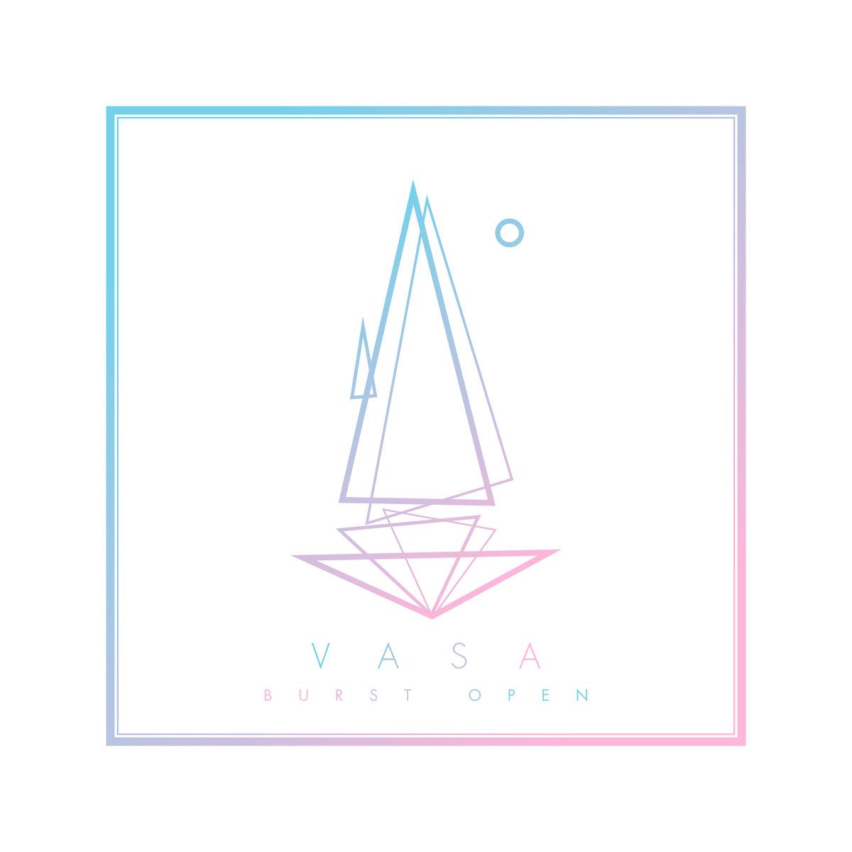 VASA - Burst Open