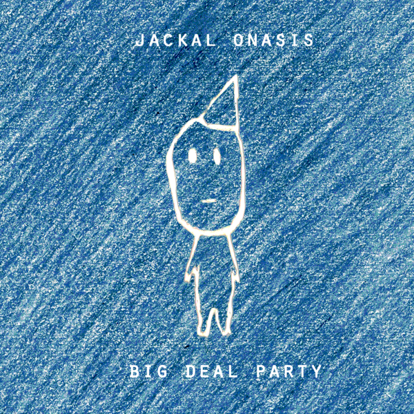 Jackal Onasis - Big Deal Party