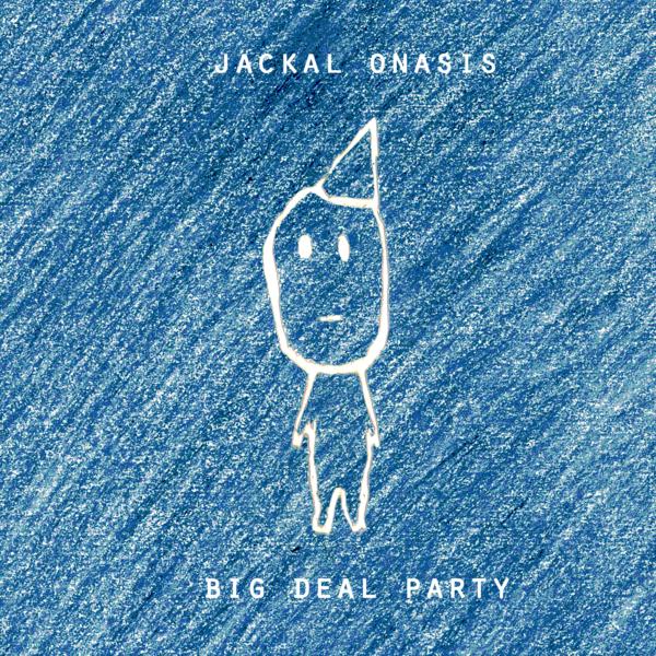 Jackal Onasis - Big Deal Party