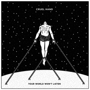 CRUEL HAND ´Your World Won't Listen´ [LP]