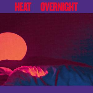 Heat - Overnight