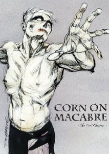CORN ON MACABRE -The Final Chapter