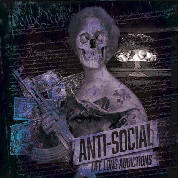 Anti-Social - Life Long Addictions
