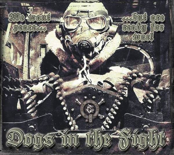 Dogs In The Fight - We Want Peace... But Are Ready For War!!!  Digipak