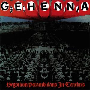 GEHENNA (THE INFAMOUS...)-Negotium Perambulans In Tenebris