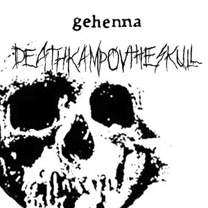 THE INFAMOUS GEHENNA-Deathkamp ov the Skull + Funeral Embrace