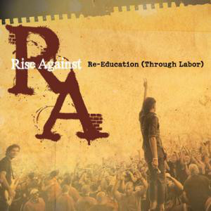 Rise Against-Re-Education Through Labor