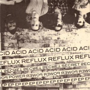 ACID REFLUX - Secret Power