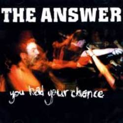 The Answer-You Had Your Chance