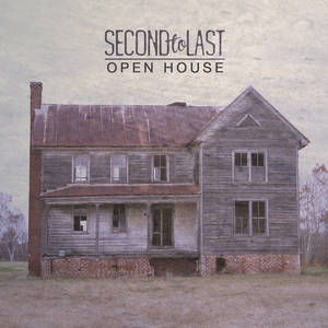 Second To Last-Open House