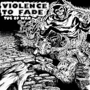 Violence to Fade-Tug of War