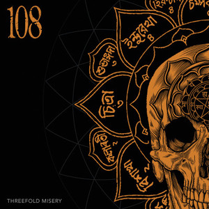 108-Three Fold Misery