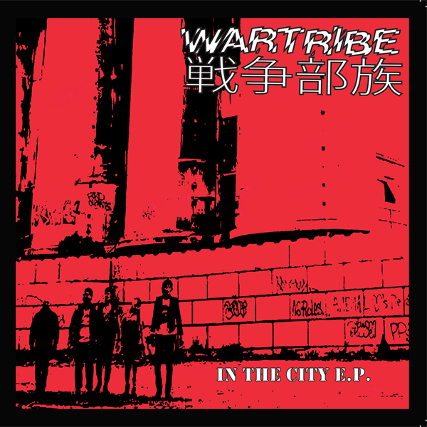 WARTRIBE - In The City E.P.