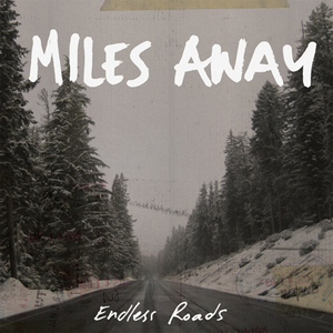 Miles Away-Endless Road