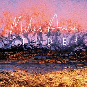 Miles Away-Tide