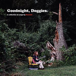 Dominic - Goodnight, Doggies.