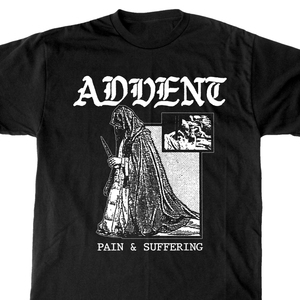 Advent 'Pain & Suffering' T-Shirt