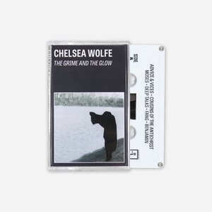 Chelsea Wolfe - The Grime and the Glow Cassette Tape