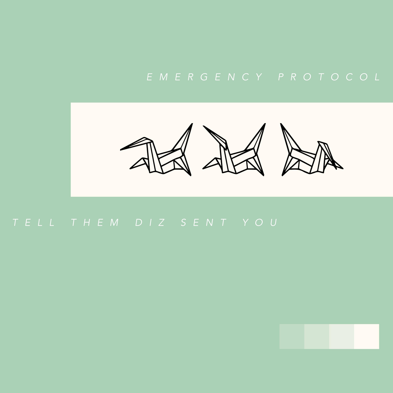 Emergency Protocol - Tell Them Diz Sent You