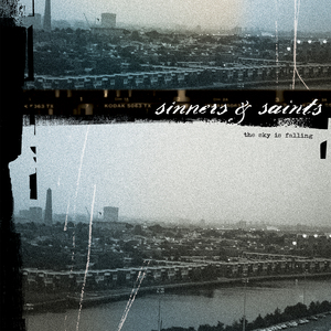 Sinners And Saints	'The Sky Is Falling'