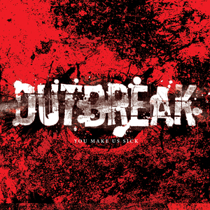 Outbreak	'You Make Us Sick'