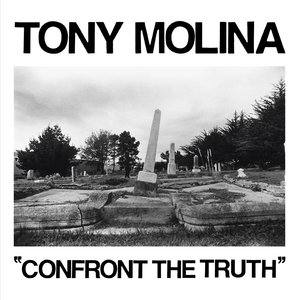 Tony Molina - Confront the Truth 7