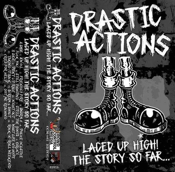 Drastic Actions - Laced Up High! The Story So Far...