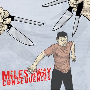 Miles Away 'Consequences'