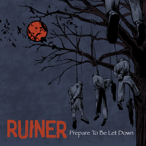 Ruiner 'Prepare To Be Let Down'