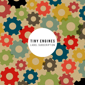 Tiny Engines 2017 Label Subscription