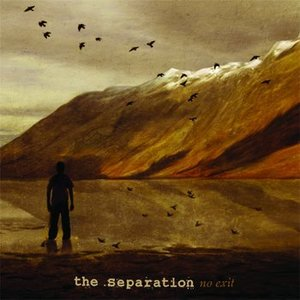 The Separation - No Exit