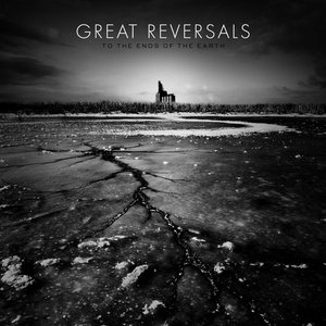 Great Reversals - To the Ends of the Earth