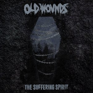 Old Wounds - The Suffering Spirit