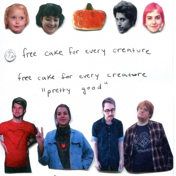Free Cake For Every Creature - Pretty Good Cassette Tape