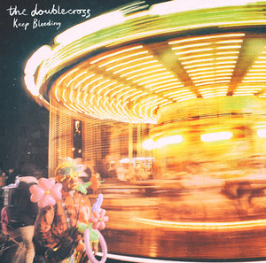 The Doublecross - Keep Bleeding LP
