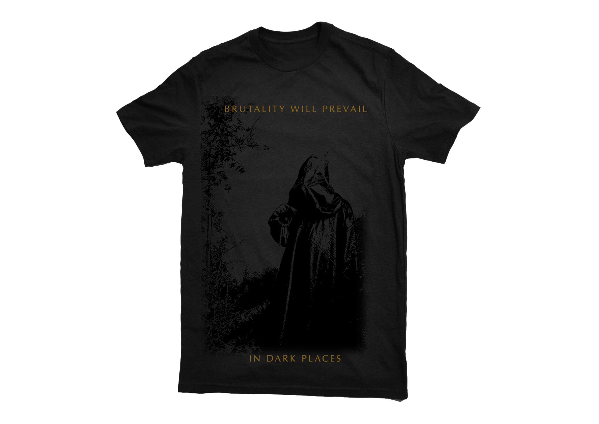 Brutality Will Prevail - In Dark Places shirt