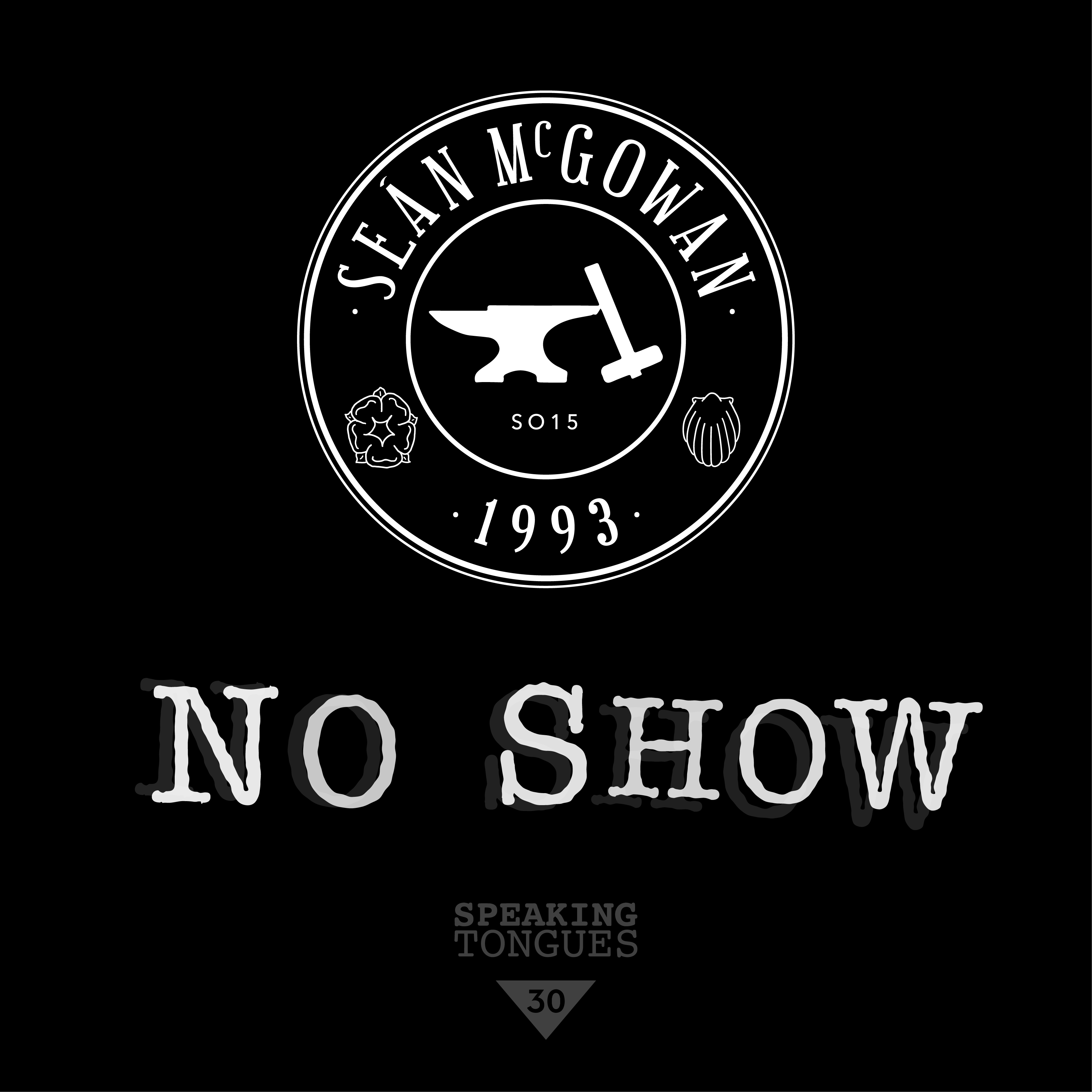 Seán McGowan - No Show