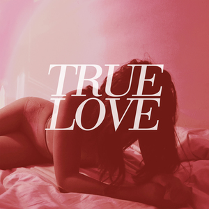 True Love - Heaven's Too Good For Us