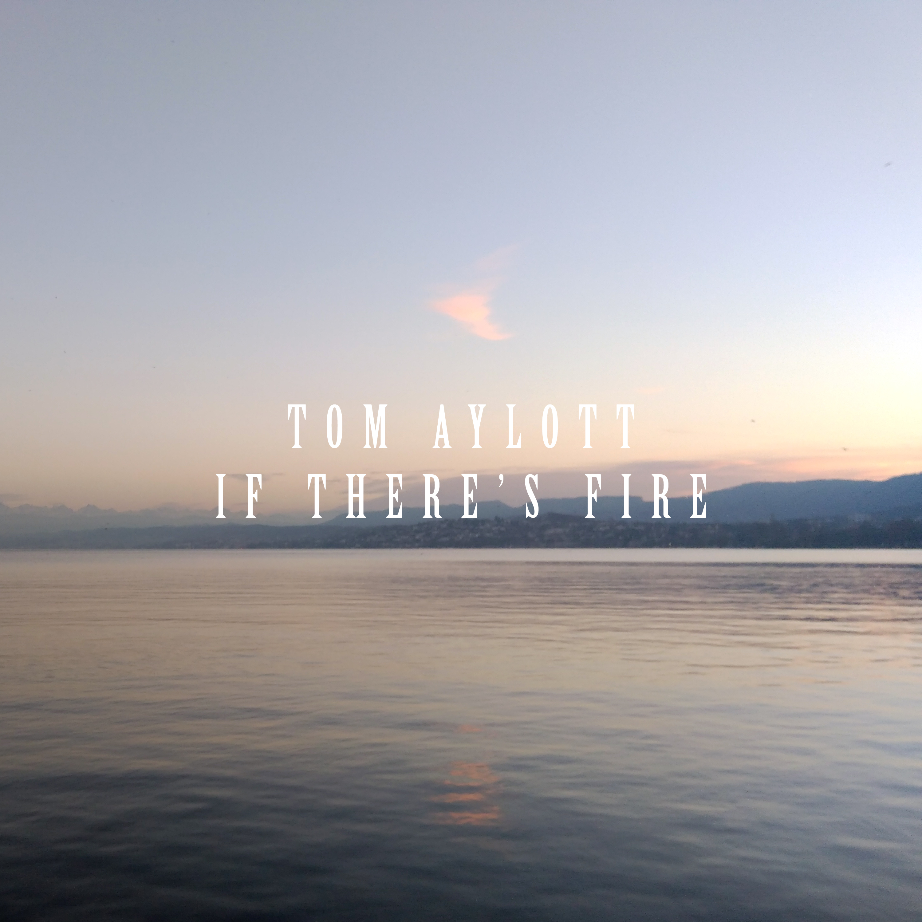 Tom Aylott - If There's Fire