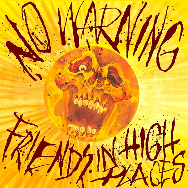 No Warning - Friends In High Places 7