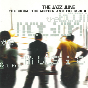 The Jazz June - The Boom, The Motion & The Music