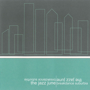 The Jazz June - Breakdance Suburbia