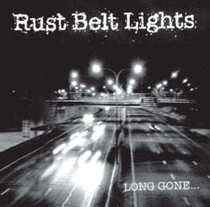 RUST BELT LIGHTS Long Gone