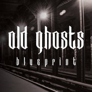 OLD GHOSTS - Blue Print